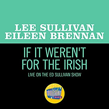 If It Weren't For The Irish (Live On The Ed Sullivan Show, March 13, 1960)
