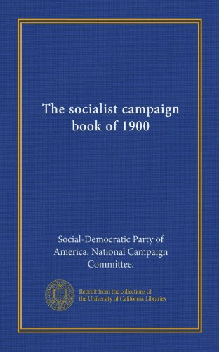 The socialist campaign book of 1900 (Vol-1)