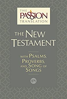 The Passion Translation New Testament (2nd Edition): With Psalms, Proverbs and Song of Songs by [Brian Simmons]