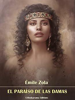 El paraíso de las damas (Spanish Edition) di [Émile Zola]
