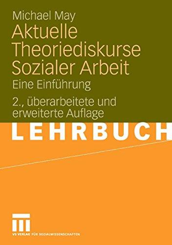 Aktuelle Theoriediskurse Sozialer Arbeit: Eine Einführung