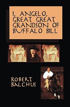 I, Angelo, Great Great Grandson of Buffalo Bill
