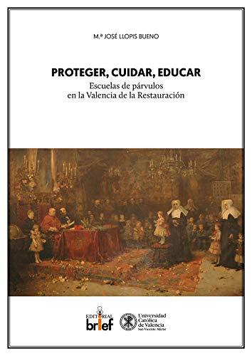Proteger, cuidar, educar: escuelas de párvulos en la Valencia de la Restauración