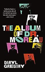 THE ALBUM OF DR. MOREAU, Daryl Gregory