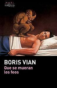 Que se mueran los feos par Boris Vian