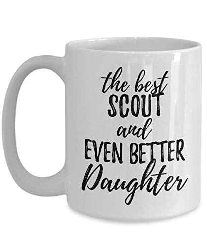Scout Daughter Funny Gift Idea For Girl Mug Gag Inspiring Joke The Best and Even Better Coffee Tea Cup Large 15 oz