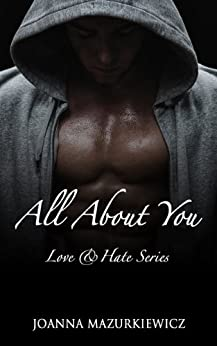 All About You  (Love & Hate series #1) by [Joanna Mazurkiewicz]