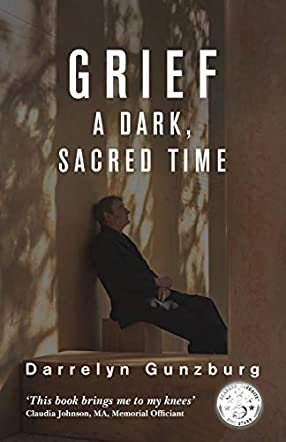 Grief,  A Dark, Sacred Time