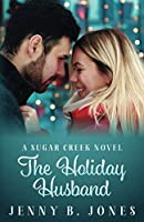 The Holiday Husband: A Sweet Romantic Comedy 1735918717 Book Cover