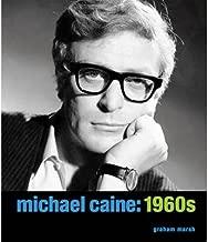 [Michael Caine: 1960s] [Author: Graham Marsh] [July, 2013]