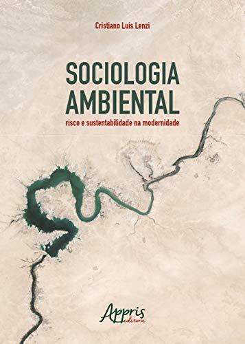 Sociologia Ambiental: Risco e Sustentabilidade na Modernidade