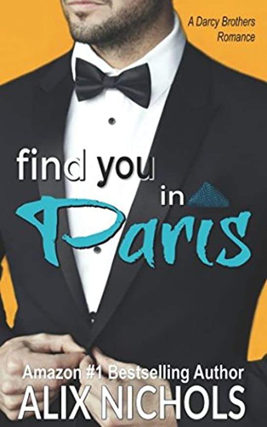 描写不均一構成Find You in Paris (The Darcy Brothers)
