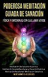Poderosa Meditación Guiada De Sanación Física y Emocional Con La Llama Verde.Relajación De Sanación Cuántica: Visualización Guiada Para Sanar y Curación Cuántica.Meditación Para Sanar.