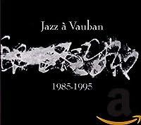 Jazz a Vauban 1985 / 1995