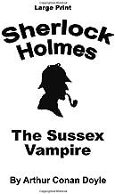 The Sussex Vampire: Sherlock Holmes in large Print (Volume 52)