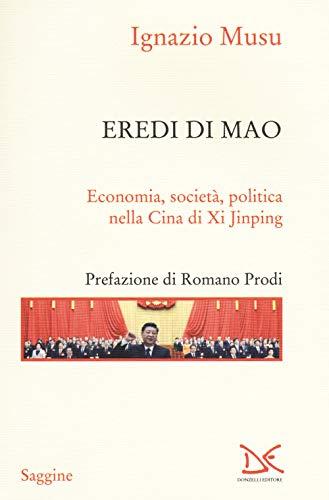 Eredi di Mao. Economia, società, politica nella Cina di Xi Jinping