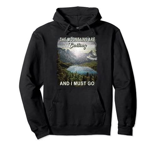 The Mountains Are Calling And I Must Go Hiking Camping Mens Sudadera con Capucha