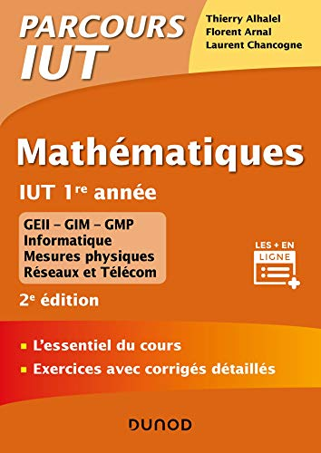 Mathématiques IUT 1re année - 2e éd. - L'essentiel du cours, exercices avec corrigés détaillés: L'essentiel du cours, exercices avec corrigés détaillés