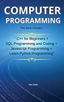 COMPUTER PROGRAMMING edition 3: the complete guide to learning the basics in programming languages for beginners
