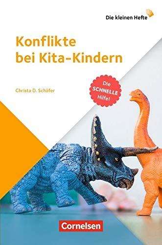 Die kleinen Hefte: Konflikte bei Kita-Kindern: Die schnelle Hilfe!. Ratgeber