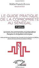 Le guide pratique de la copropriété au Sénégal 2è édition: Les textes, les commentaires, la jurisprudence française et sén...
