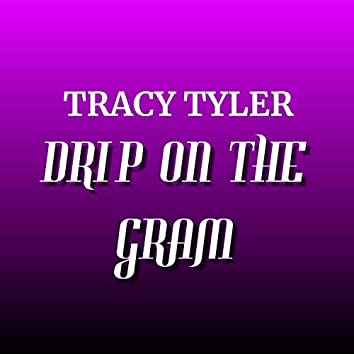 Drip On The Gram