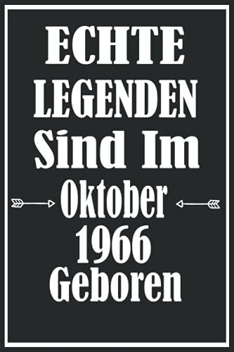 """Echte Legenden Sind Im Oktober 1966 Geboren: Geschenkideen frauen Männer geburtstag 55 jahre,Geburtstagsgeschenk für Paar, Kind, Frau, Mann,Notizbuch A5 \""""6×9\"""" Zoll, 120 Seiten."""