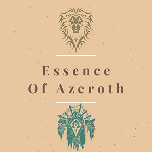 Essence of Azeroth - A World of Warcraft Lore Podcast  By  cover art