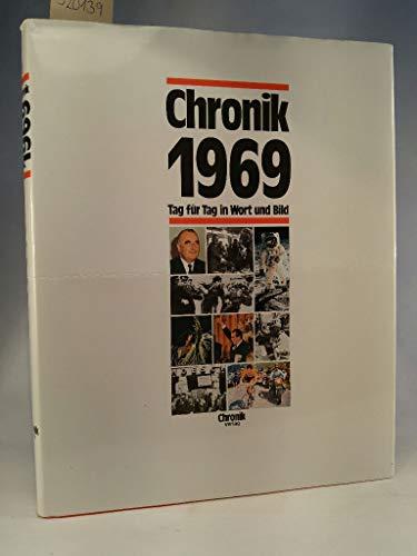 Chronik 1969 (Chronik / Bibliothek des 20. Jahrhunderts. Tag für Tag in Wort und Bild)