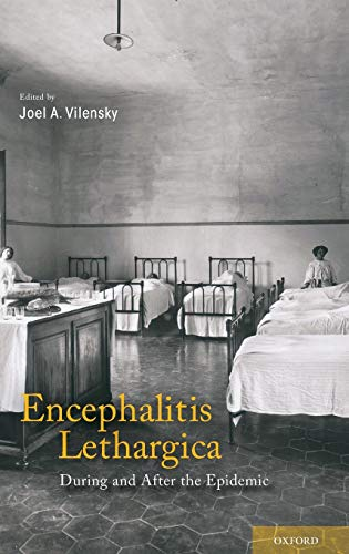 Encephalitis Lethargica: During and After the Epidemic