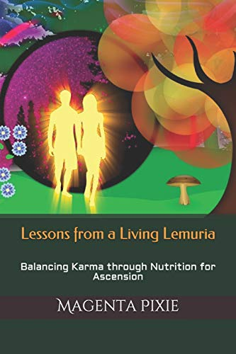 Lessons from a Living Lemuria: Balancing Karma through Nutrition for Ascension