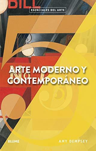 Arte moderno y contemporáneo (Esenciales del arte)