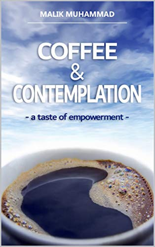 COFFEE & CONTEMPLATION: a taste of empowerment (English Edition)