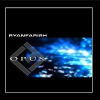 Opus, Vol. 1 by Ryan Farish