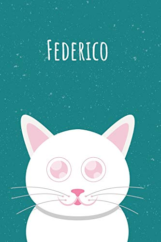 Federico: Il mio taccuino personale, in modo che tutti conoscano il tuo nome - Quaderno - Libro per ragazzi - Blocco - Libro da scrivere o diario con ... Grande libro di memoria nel design del gatto