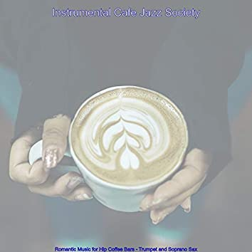 Romantic Music for Hip Coffee Bars - Trumpet and Soprano Sax