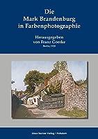 Die Mark Brandenburg in Farbenphotographie: 85 Abbildungen nach Aufnahmen von Rudolf Hacke und Julius Hollos, Berlin 1920