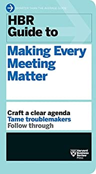 Book's Cover of HBR Guide to Making Every Meeting Matter (HBR Guide Series) (English Edition) Format Kindle