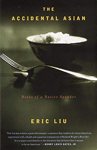 Compare Textbook Prices for The Accidental Asian: Notes of a Native Speaker First Edition first Printing Edition ISBN 9780375704864 by Liu, Eric