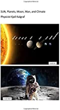 Sun, Planets, Moon, Man, and Climate