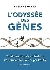 L'Odyssée des gènes par Évelyne Heyer