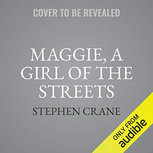 Maggie, a Girl of the Streets audiobook cover art