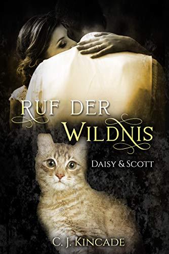 Ruf der Wildnis: Daisy & Scott (Die Gestaltwandler von Cloudspring 8)