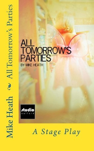 All Tomorrow's Parties: A Stage Play