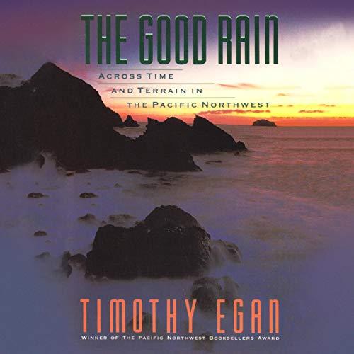 The Good Rain Audiobook By Timothy Egan cover art