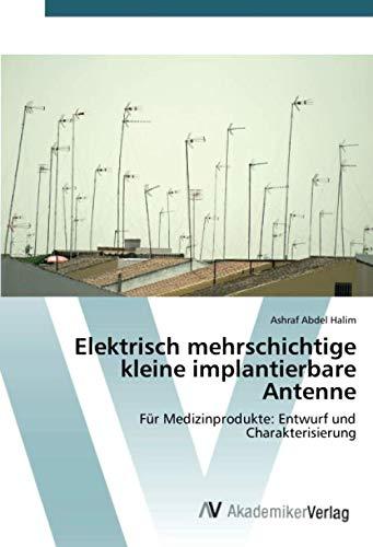 Elektrisch mehrschichtige kleine implantierbare Antenne