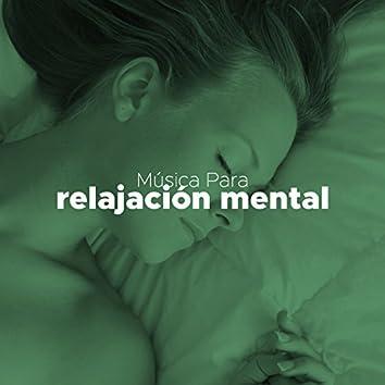 Musica para Relajacion Mental