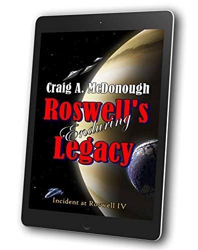 Roswell's Enduring Legacy: Incident at Roswell IV (Alien Invasion Series Book 4) (English Edition)