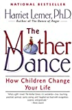 Image of The Mother Dance: How Children Change Your Life