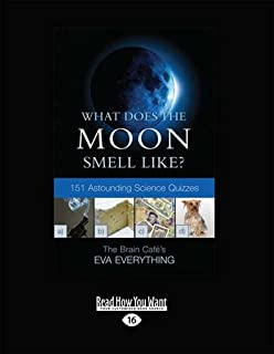 What Does the Moon Smell Like?: 151 Astounding Science Quizzes